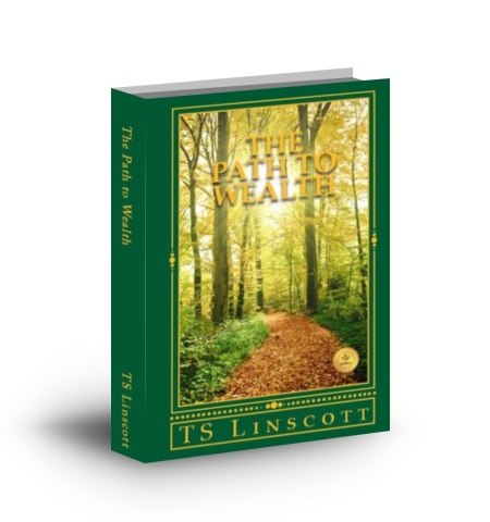 The Path To Wealth book by TS Linscott